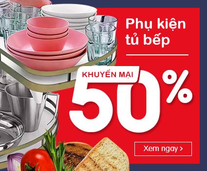 Phụ kiện tủ bếp khuyến mại 50%